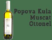 Popova Kula Muscat Ottonel